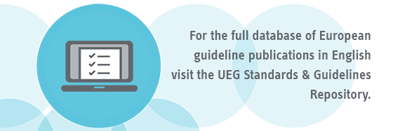 For the full database of European guideline publications in English access the UEG Standards & Guidelines Repository.